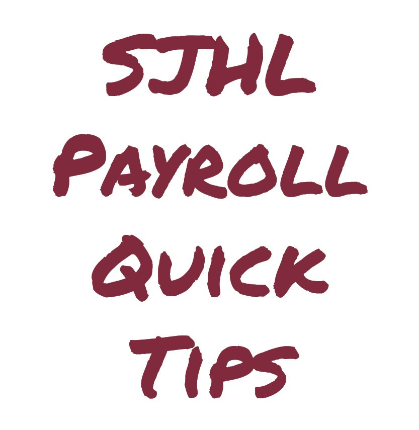 SJHL Payroll Quick Tips